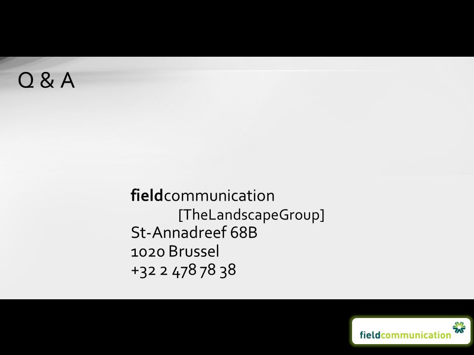Q & A fieldcommunication [TheLandscapeGroup] St-Annadreef 68B